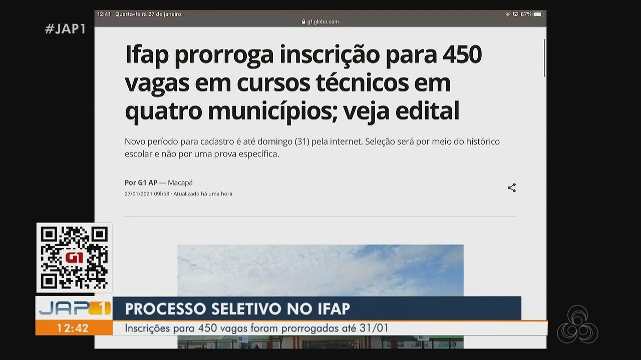 G1: Ifap prorroga inscrição para 450 vagas em cursos técnicos em quatro municípios