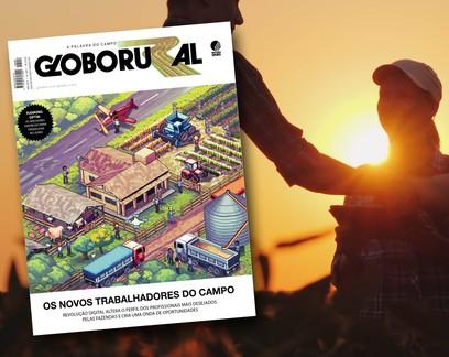 Mercado de trabalho no agro é destaque da edição de maio da Revista Globo Rural