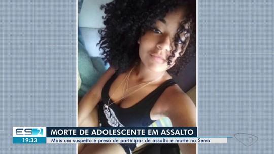 Suspeito de envolvimento na morte de adolescente em assalto na Serra é preso, ES