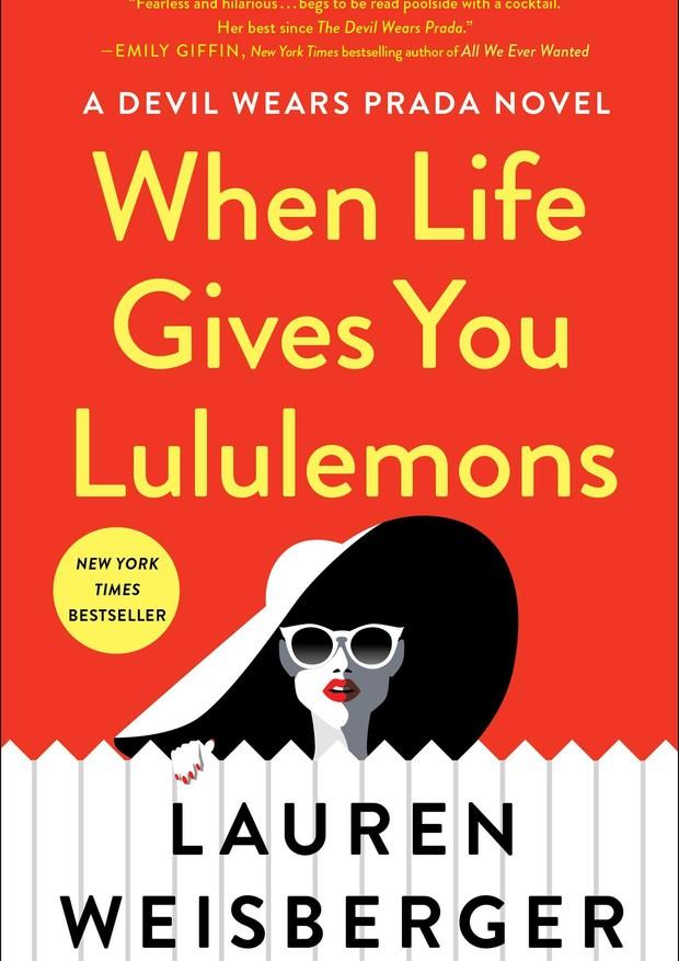 When Life Gives You Lululemons, de Lauren Weisberger (Foto: When Life Gives You Lululemons)