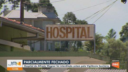 Vigilância Sanitária interdita parcialmente hospital de Alfredo Wagner por irregularidades