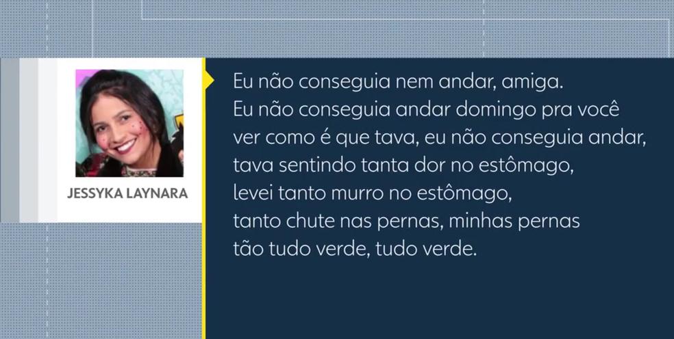 Transcrição de áudio enviado por Jessyka Laynara a amiga (Foto: TV Globo/Reprodução)
