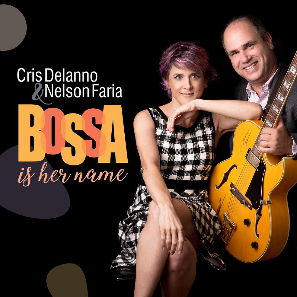 Capa do álbum 'Bossa is her name', de Cris Delanno & Nelson Faria — Foto: Nelsinho Faria