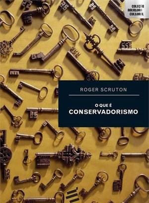 Capa do livro 'O que é o conservadorismo', de Roger Scruton