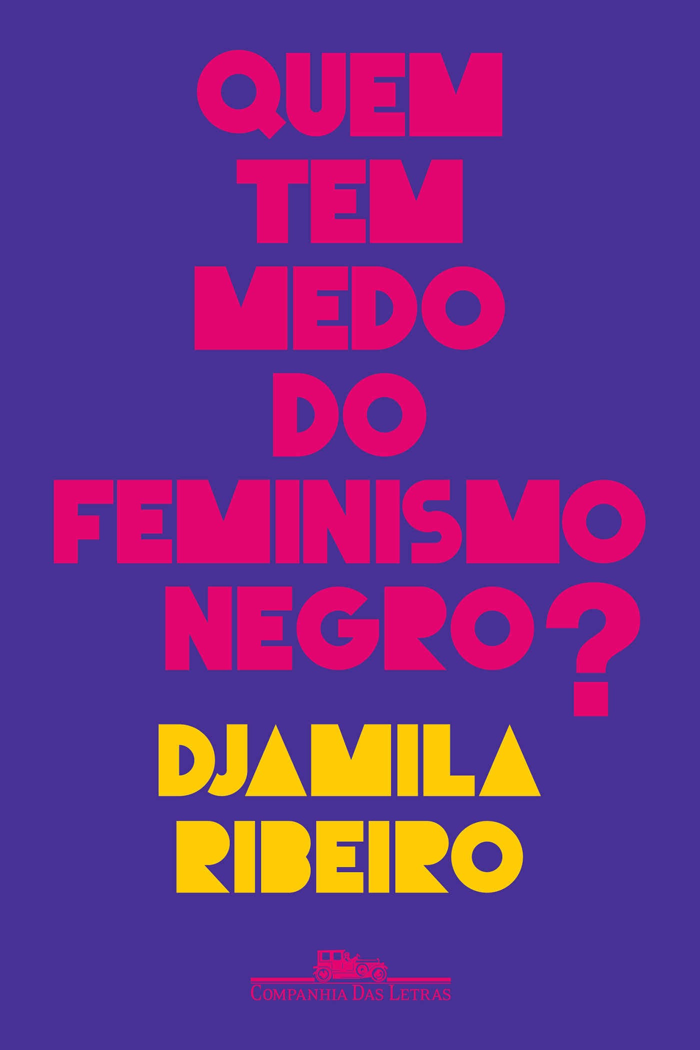 Quem Tem Medo do Feminismo Negro, de Djamila Ribeiro (Foto: Divulgação)