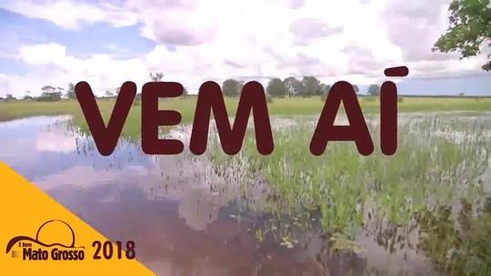 Vem aí a temporada 2018 do É Bem Mato Grosso!
