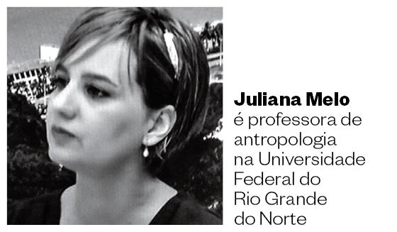 Juliana Melo é professora de antropologia na Universidade Federal do Rio Grande do Norte (Foto: Arquivo pessoal)