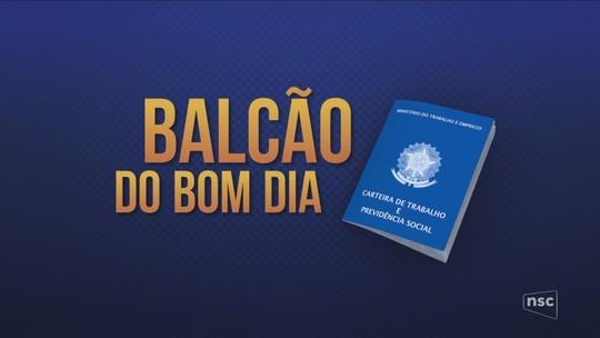 Balcão do Bom Dia: confira oportunidades de emprego em todas as regiões de SC