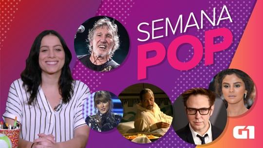 Semana Pop: Desemprego relâmpago de James Gunn e política com Taylor Swift e Roger Waters