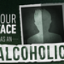 Your face as alcoholic