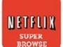 Netflix Super Browser