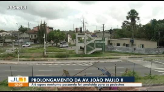 Obras em passarelas do novo trecho da avenida João Paulo II têm conclusão adiada