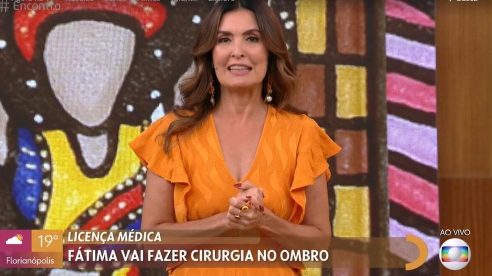 Fátima Bernardes vai fazer cirurgia no ombro — Foto: Globo