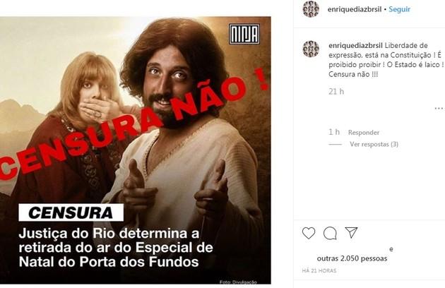 O ator Enrique Diaz escreveu no Instagram: 'Liberdade de expressão está na Constituição! É proibido proibir! O Estado é laico! Censura, não' (Foto: Reprodução/Instagram)
