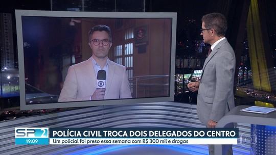 Polícia Civil troca dois delegados da região central de São Paulo