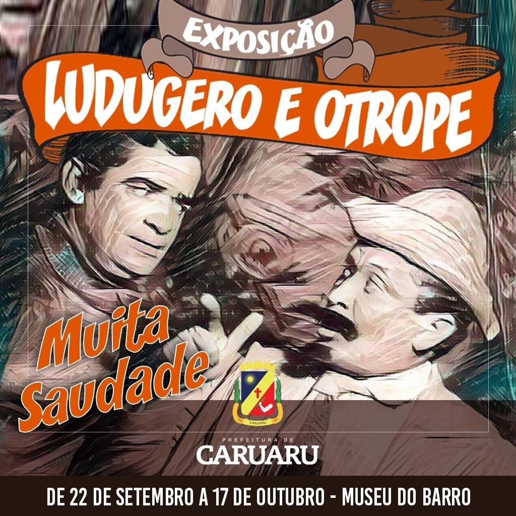 Exposição 'Ludugero e Otrope: Muita Saudade' é realizada em Caruaru
