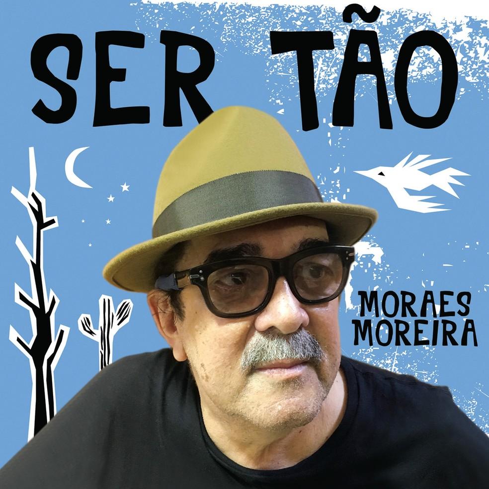Moraes Moreira faz a passagem de cantor para cantador de cordel nas veredas do álbum 'Ser tão' | Blog do Mauro Ferreira | G1