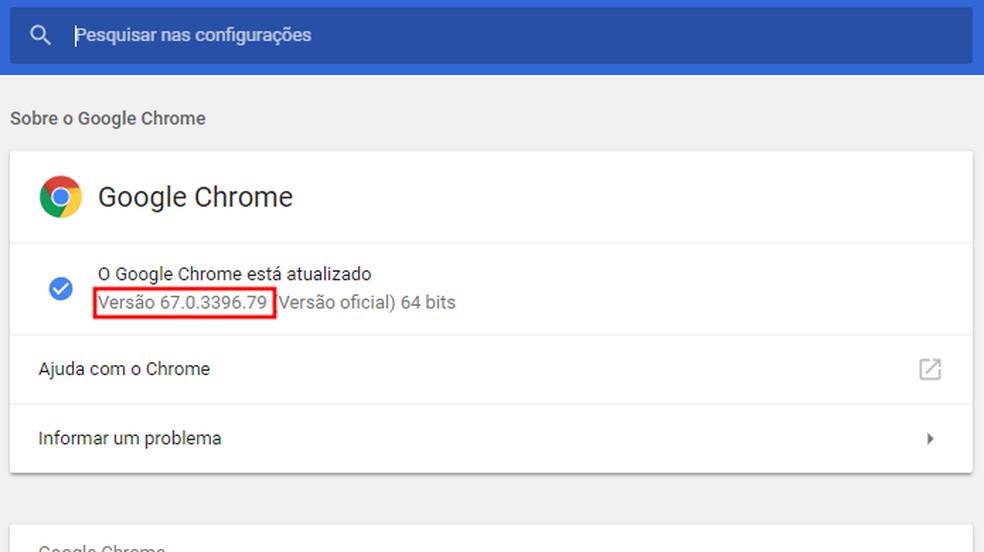 Versão 67.0.3396.79 do Chrome traz correção para falha de segurança (Foto: Reprodução/Paulo Alves)