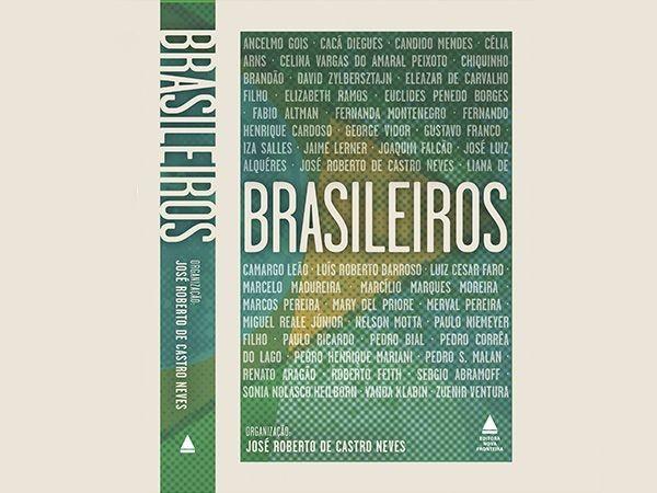 """Livro """"Brasileiros"""" conta histórias de grandes personalidades da história do país"""