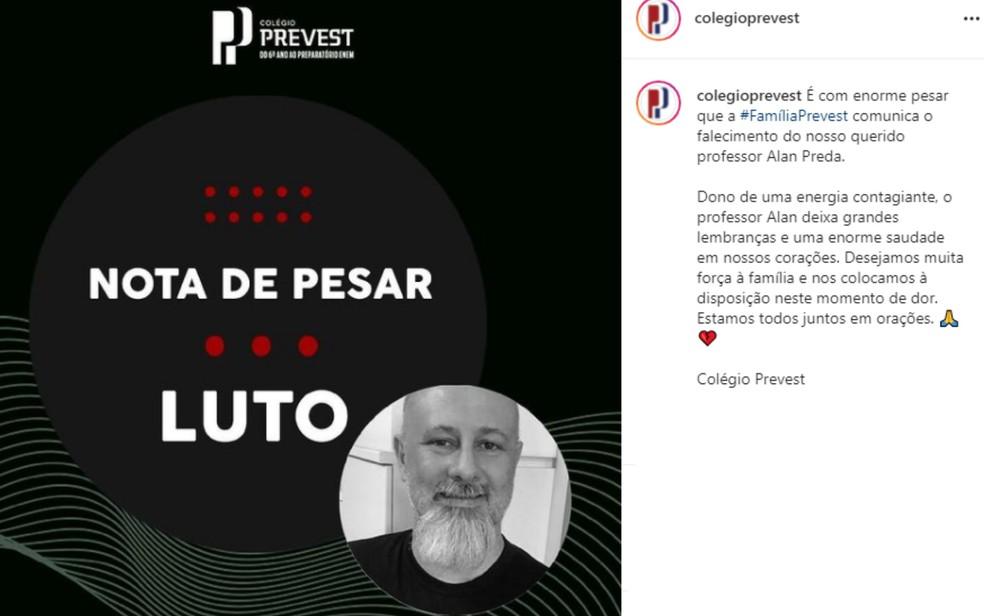 Nota de pesar do Colégio Prevest sobre a morte do professor Alan Kardec Preda — Foto: Reprodução/Instagram