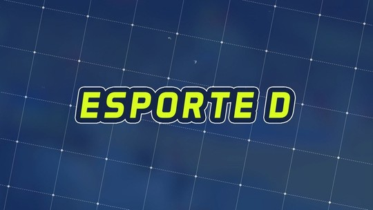Assista à íntegra do Esporte D desta quinta-feira, dia 21/06