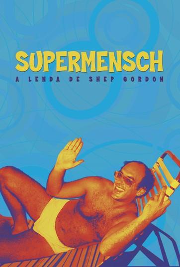 Supermensch: A Lenda de Shep Gordon