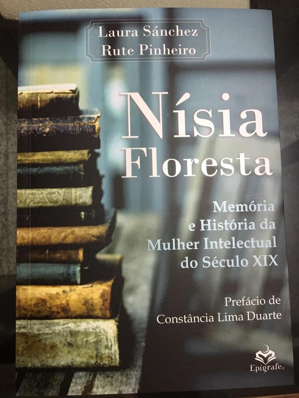 Livro 'Nísia Floresta - Memória e História da Mulher Intelectual do Século XIX' é lançado em Natal — Foto: Divulgação