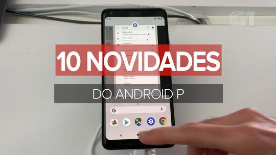 Android P: veja 10 principais mudanças, da inteligência artificial aos novos gestos de controle; vídeo