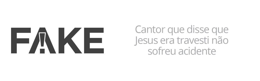 Cantor que disse que Jesus era travesti não sofreu acidente (Foto:  G1)