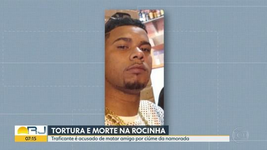 Traficante da Rocinha é suspeito de promover sessão de tortura e morte por ciúmes da namorada
