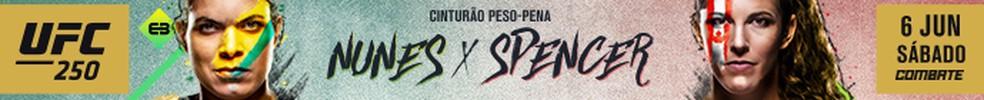 UFC 250: Uma noite de show! Nunes x Spencer ao vivo no Combate Play! — Foto: Infoesporte