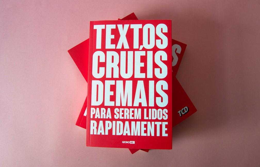Imagem de divulgação do livro 'Textos cruéis demais para serem lidos rapidamente' — Foto: Divulgação