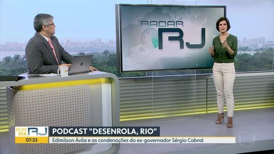 Desenrola, Rio: novo episódio do podcast fala sobre os quase 2 anos de prisão de Cabral