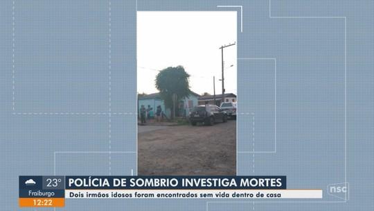 Irmãos de 66 e 85 anos são achados mortos dentro de casa em Sombrio