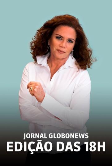 Jornal GloboNews edição das 18h