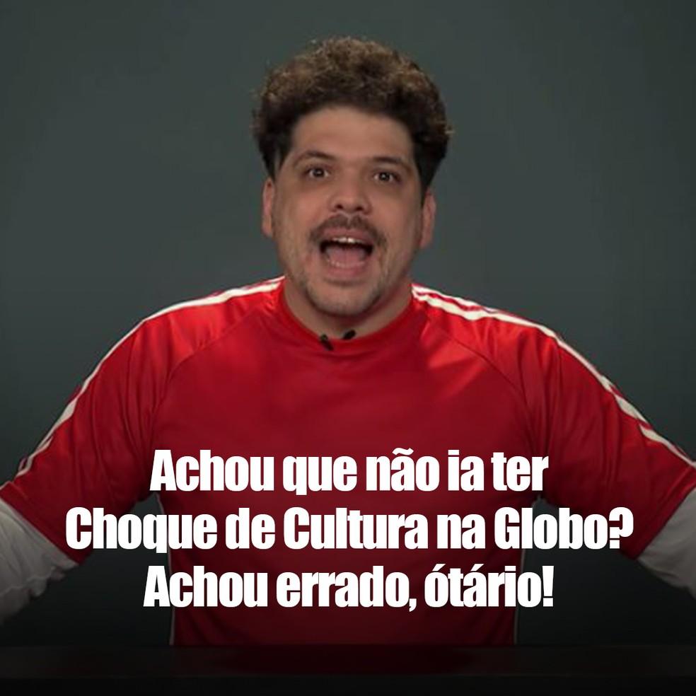 Choque de Cultura na Globo: Achou errado, otário!