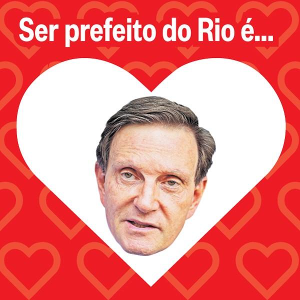 Ser prefeito do Rio é...