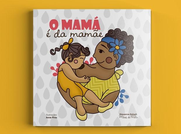 Capa do livro O mamá é da mamãe, de Giovanna Balogh (Foto: Divulgação)
