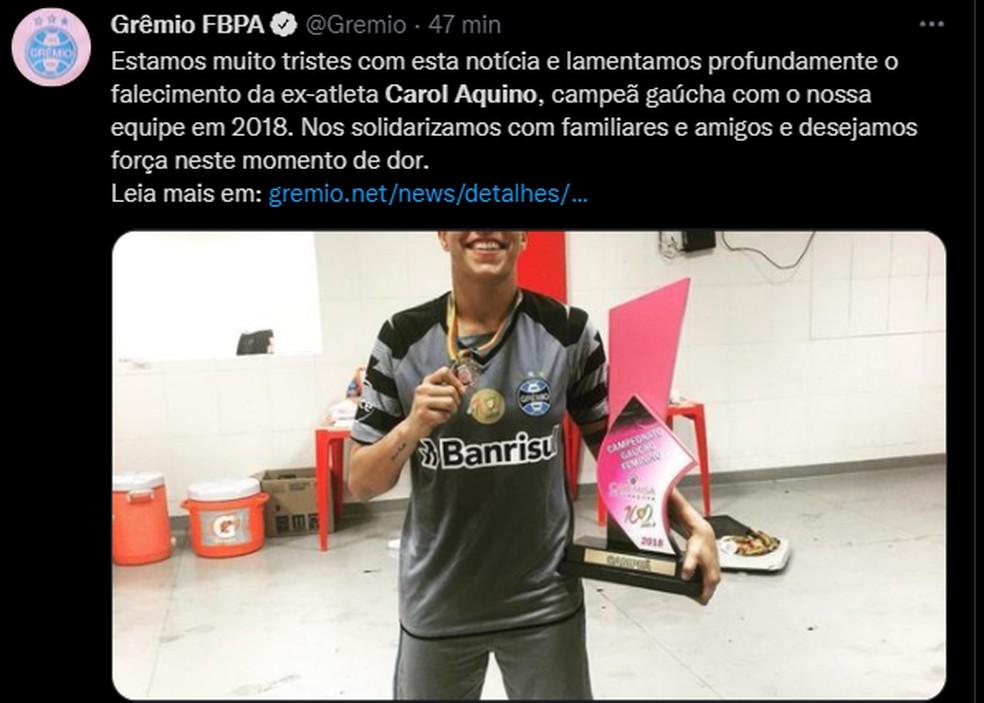Grêmio lamenta morte da goleira Carol Aquino — Foto: Reprodução/Twitter