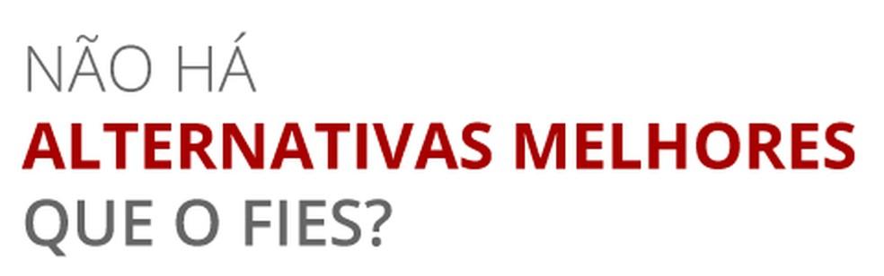 Não há alternativas melhores que o Fies? — Foto: Fernanda Garrafiel/G1