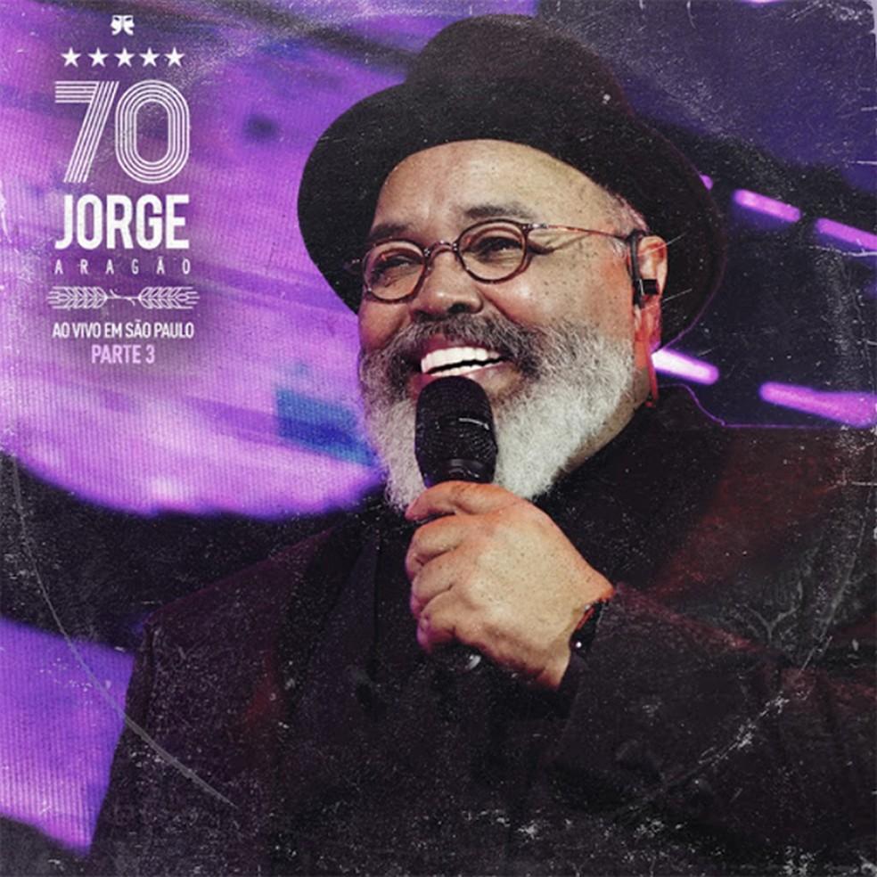 Capa do EP  'Jorge Aragão 70 – Ao vivo em São Paulo – Parte 3' — Foto: Reprodução