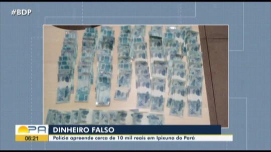 Polícia apreende R$ 10 mil em notas falsas no município de Ipixuna do Pará