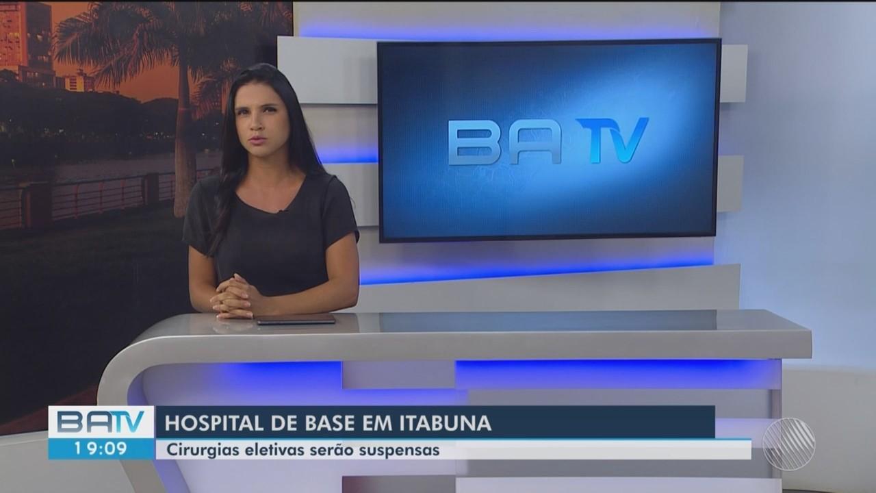 Hospital de Base em Itabuna suspende todas as cirurgias eletivas de pacientes no sul da BA