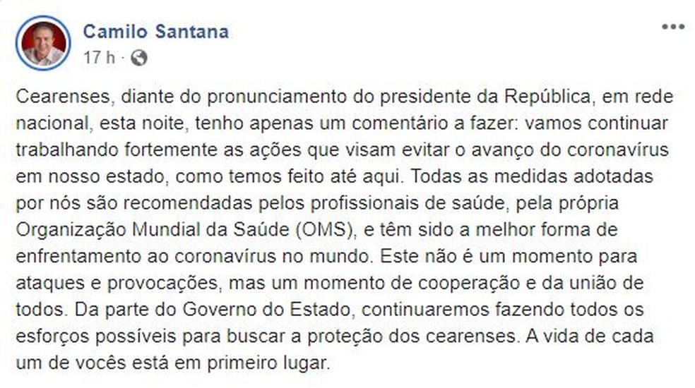 Posição do governador do Ceará, Camilo Santana, sobre o pronunciamento de Jair Bolsonaro em relação às medidas contra o coronavírus. — Foto: Reprodução/Facebook