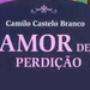Amor de Perdição - Castelo Branco
