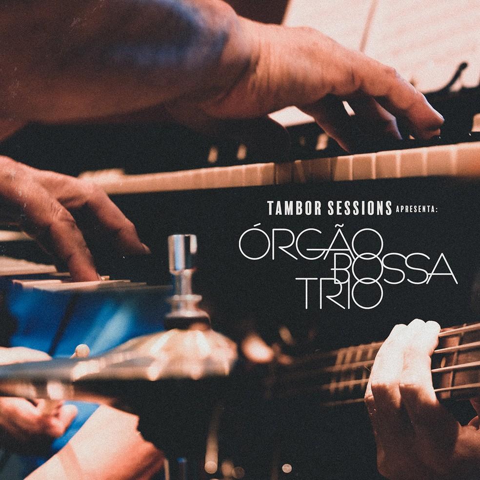 Capa do álbum 'Tambor sessions apresenta Órgão Bossa Trio' — Foto: Divulgação / Deck