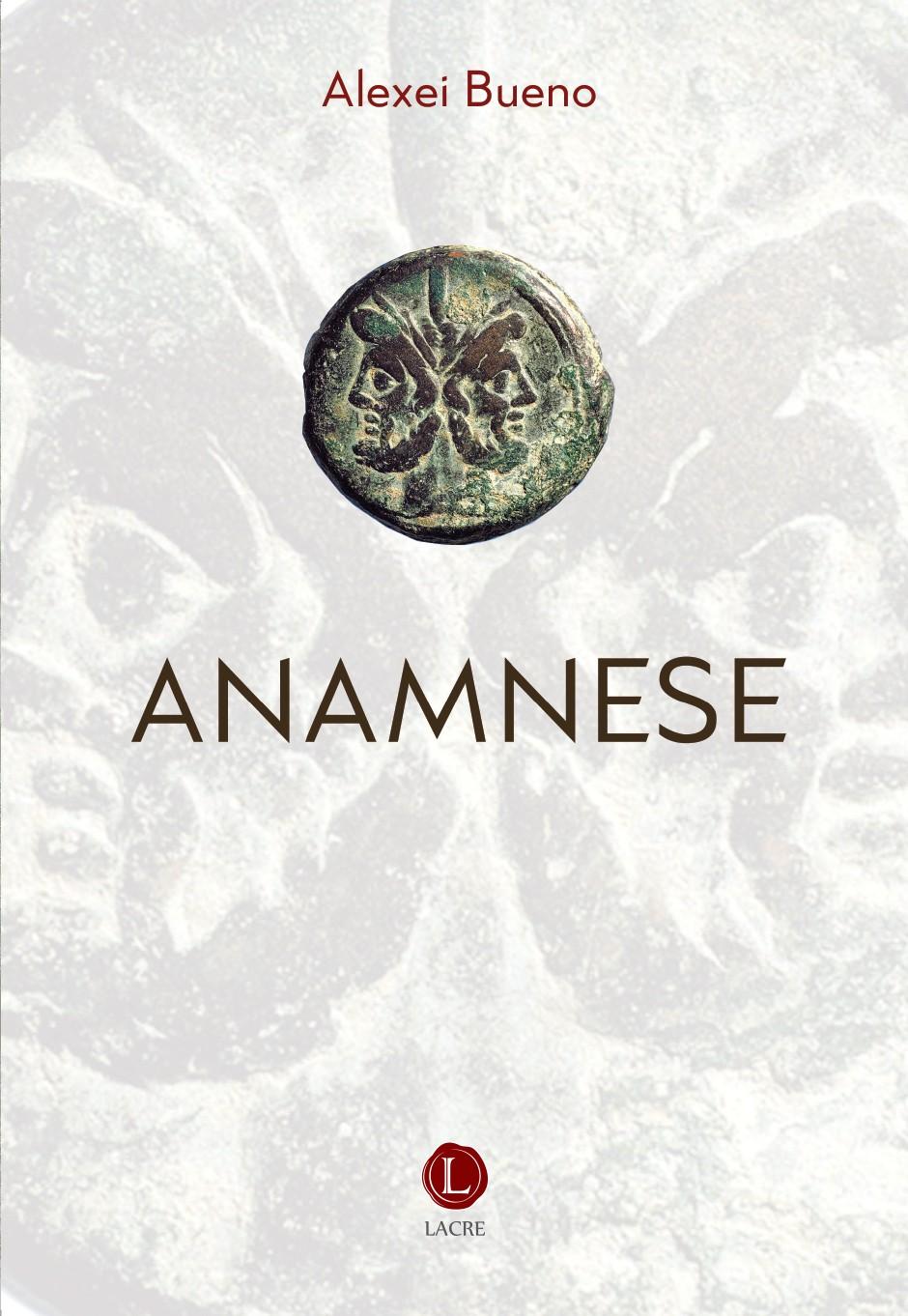 'Anamnese', de Alexei Bueno
