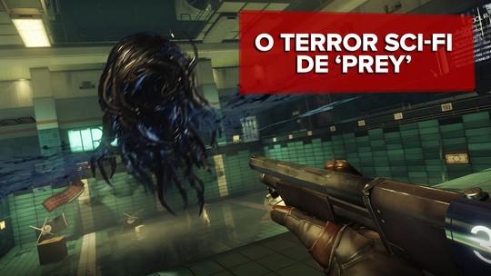 'Prey' faz remix de terror e ficção científica, mas com identidade própria; G1 jogou