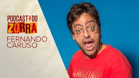 Podcast do Zorra #1 - Fernando Caruso: o primeiro a gente nunca esquece