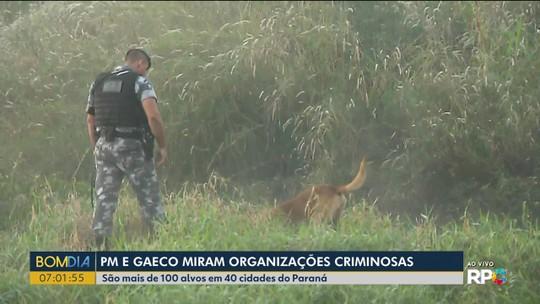Operação da PM e do Gaeco contra facções criminosas no Paraná tem 108 mandados de prisão